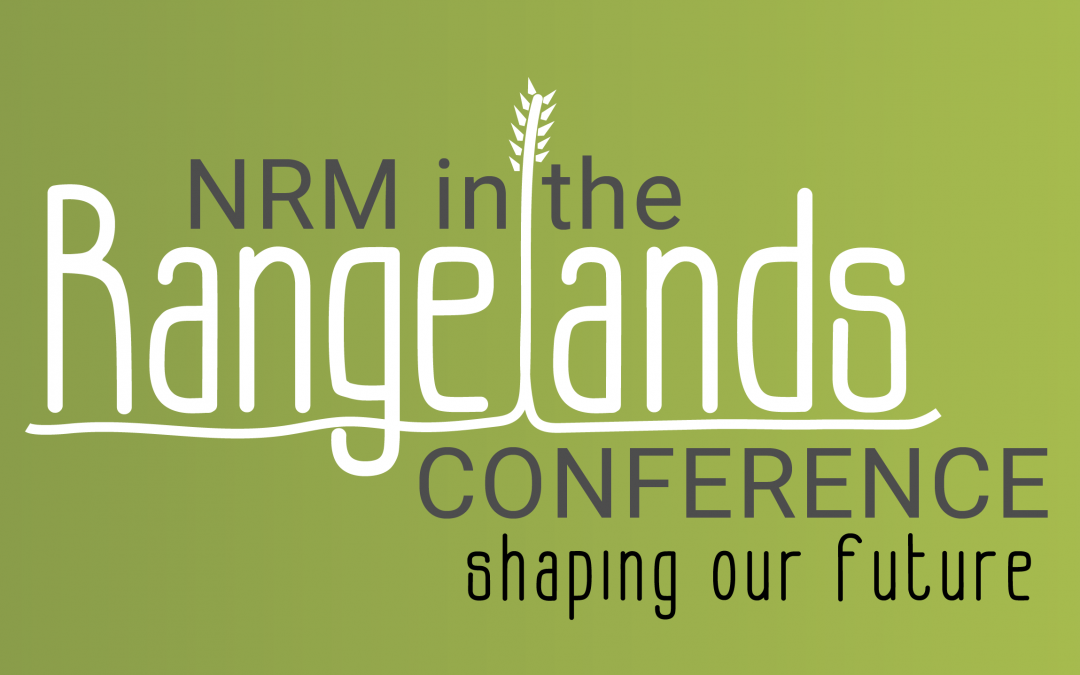 THE LATEST FROM THE NRM IN THE RANGELANDS CONFERENCE